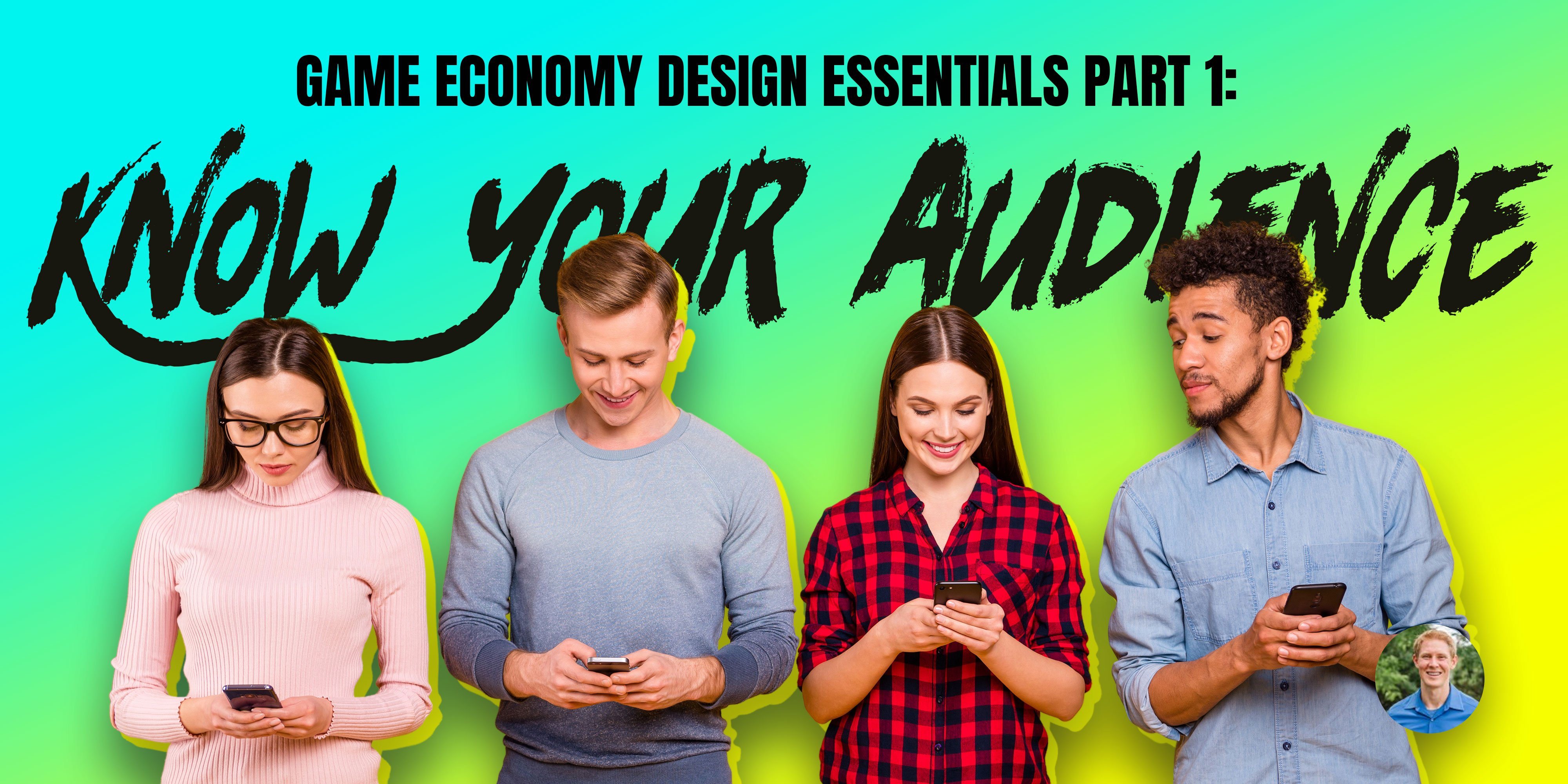 Game Economy Design Essentials Part 1: Know Your Audience
